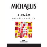 Michaelis - Alemão Gramática Prática - Glória Paschoal de Camargo