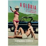 A Glória e Seu Cortejo de Horrores - Fernanda Torres