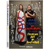Fashion Art & Rocknroll - Jean-charles Castelbajac