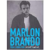 Marlon Brando: Vida e Obra