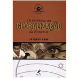 Os Problemas da Globalização da Economia - Jacques Adda