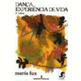Dança, Experiência de Vida - Maria Fux
