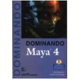 Dominando Maya 4 - Jim Lammers, Lee Gooding