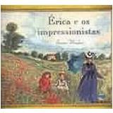 Érica e os Impressionistas - James Mayhew