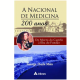 A Nacional de Medicina 200 Anos - George Doyle Maia
