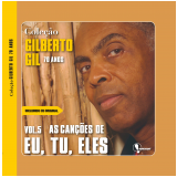 As Can��es de Eu, Tu Eles (Vol. 5) - Gilberto Gil