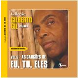 As Can��es de Eu, Tu Eles (Vol. 5) - Gilberto Gil
