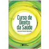 Curso De Direito Da Saúde - Karyna Rocha Mendes da Silveira