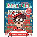 Onde Está Wally? Especial de Natal - Atividades, Buscas e Centenas de Adesivos Incríveis! - Martin Handford