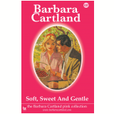 107. Soft, Sweet & Gentle (Ebook) - Cartland