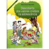 Descoberta Dos Valores Cristãos Na Adolescência - Nilceu Antonio Nascimento