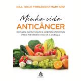 Minha Vida Anticâncer - Dra. Odile Fernández Martínez