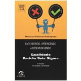 Entendendo, Aprendendo E Desenvolvendo Sistemas De Qualidade Seis Sigma - Marcus Vinicius Rodrigues
