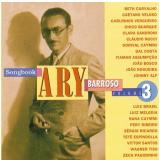 Songbook Ary Barroso - Vol. 3 - Ary Barroso (CD) - Songbook Ary Barroso