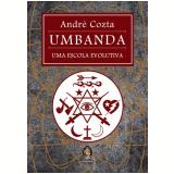Umbanda - Uma Escola Evolutiva - André Cozta