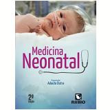 Medicina Neonatal - Adauto Dutra Moraes Barbosa