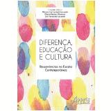 Diferença, Educação e Cultura - Márcia Lise Lunardi-lazzarin, Eliana Pereira Menezes, Luís Fernando Lazzarin