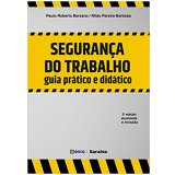 Segurança do Trabalho Guia Prático e Didático - Paulo Roberto Barsano, Rildo Pereira Barbosa