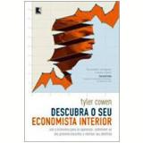Descubra o seu Economista Interior - Tyler Cowen