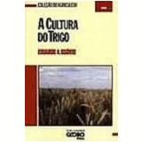 A Cultura do Trigo - Eduardo Allgayer Osorio