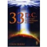 33 D. C.  - O Ano que Transformou o Mundo - COLIN DURIEZ