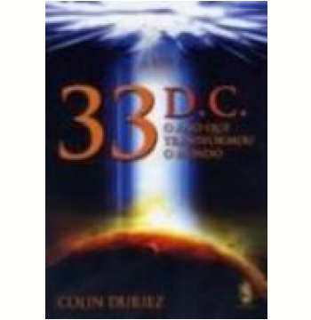 33 D. C.  - O Ano que Transformou o Mundo
