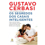 Os Segredos dos Casais Inteligentes  - Gustavo Cerbasi