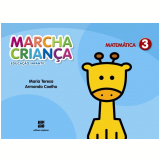 Marcha Criança Matemática - 3 - Educação Infantil - Teresa Marsico, Armando Coelho