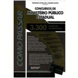 Como Passar Em Concursos De Ministerio Publico Estadual - Promotor De Justiça - 3300 Questoes -
