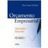 Orçamento Empresarial - Aprender Fazendo - Ruy Lopes Cardoso