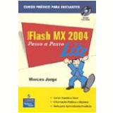 Macromedia Flash Mx 2004 Passo A Passo Lite - Marcos Jorge