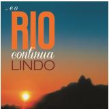 E o Rio Continua Lindo (CD) - V�rios