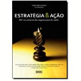 Estrategia E Açao - Bsc Nas Organizaçoes De Saude -