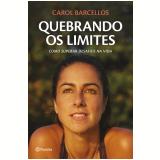 Quebrando Os Limites - Carol Barcellos