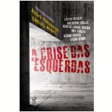 A Crise das Esquerdas - Aldo Fornazieri, Carlos Muanis