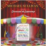 Michael Sullivan - Carrossel de Esperança (CD) - Michael Sullivan