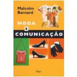 Moda e Comunicação - Malcolm Barnard