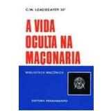 A Vida Oculta na Maçonaria - C. W. Leadbeater