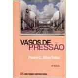 Vasos de Pressão - Pedro Carlos Silva Telles
