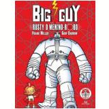 Big Guy Rusty, o Menino Robô - Frank Miller