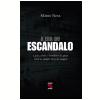 A Era do Esc�ndalo