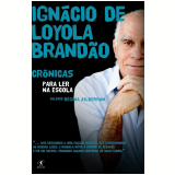 Ignácio de Loyola Brandão: Crônicas para Ler na Escola