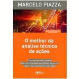 O Melhor da Análise Técnica de Ações - Marcelo C. Piazza