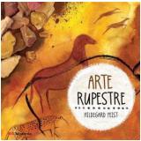 Arte Rupestre - Hildegard Feist