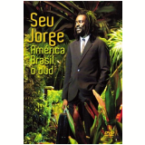 Seu Jorge - América Brasil (DVD) - Seu Jorge