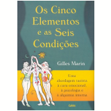 Os Cinco Elementos e as Seis Condições - Gilles Marin