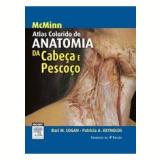 McMinn - Atlas Colorido de Anatomia da Cabeça e Pescoço - Bari M. Logan, Patricia A. Reynolds