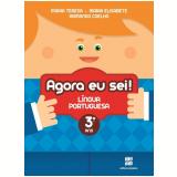 Agora Eu Sei! - Língua Portuguesa - 3º Ano - Ensino Fundamental I - T. Marsico, E. Antunes, A. Coelho