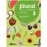 Plural Ciências - 3º Ano - Ensino Fundamental I - César da Silva Júnior, Sezar Sasson, Paulo Bedaque ...