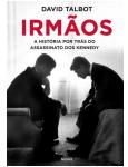 Irmãos - A História Por Trás do Assassinato dos Kennedy